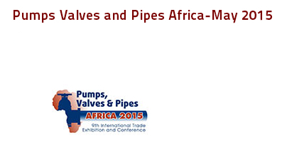 Pumps, Valves and Pipes Africa 2015, May 20-22, ZA